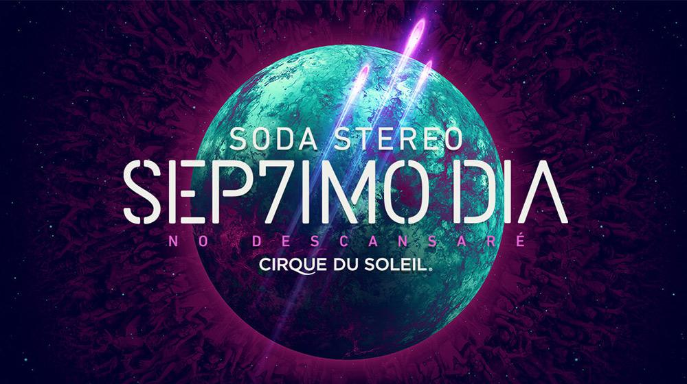 Soda Stereo Séptimo Día Cirque du Soleil